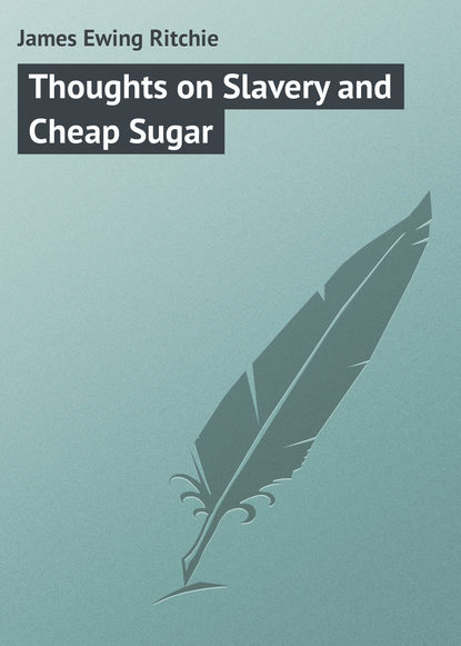 James Ewing Ritchie Thoughts on Slavery and Cheap Sugar james ewing ritchie about london