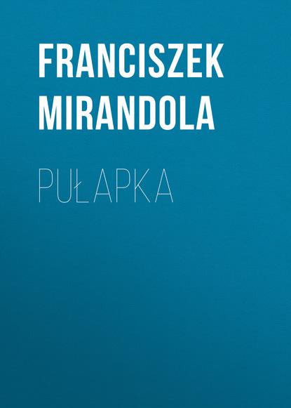 Franciszek Mirandola Pułapka недорого