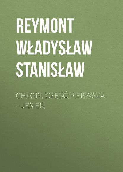 Reymont Władysław Stanisław Chłopi, Część pierwsza – Jesień недорого