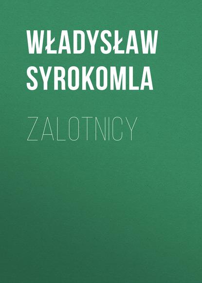 Władysław Syrokomla Zalotnicy władysław syrokomla wycieczki po litwie w promieniach od wilna tom i