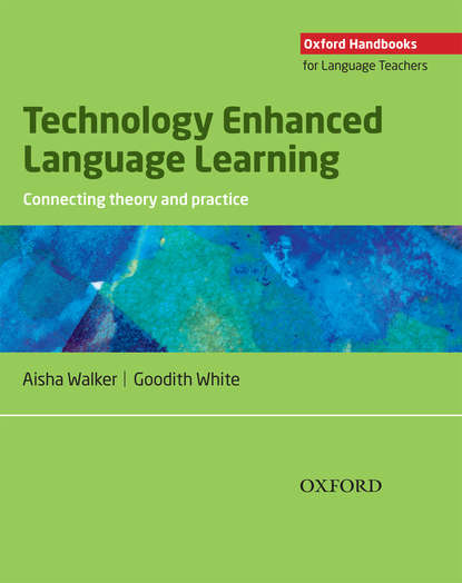 Фото - Goodith White Technology Enhanced Language Learning: connecting theory and practice scarino angela intercultural language teaching and learning