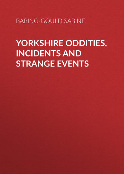 Baring-Gould Sabine Yorkshire Oddities, Incidents and Strange Events sabine hess person and place