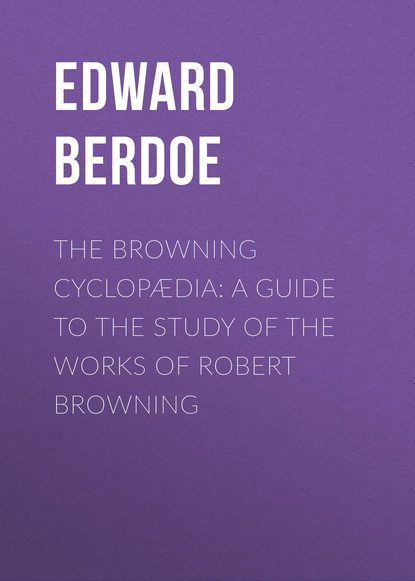 Edward Berdoe The Browning Cyclopædia: A Guide to the Study of the Works of Robert Browning robert browning fletnik z hamelnu the pied piper of hamelin