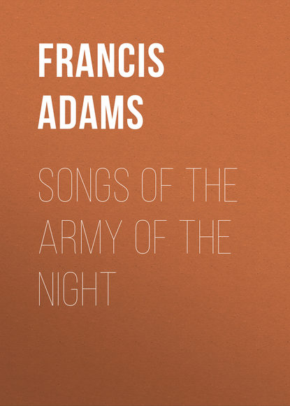 Фото - Adams Francis William Lauderdale Songs of the Army of the Night william schwenck gilbert songs of a savoyard