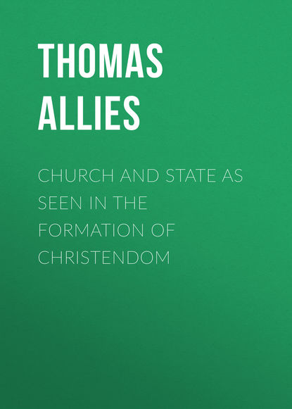 Allies Thomas William Church and State as Seen in the Formation of Christendom группа авторов crusade and christendom