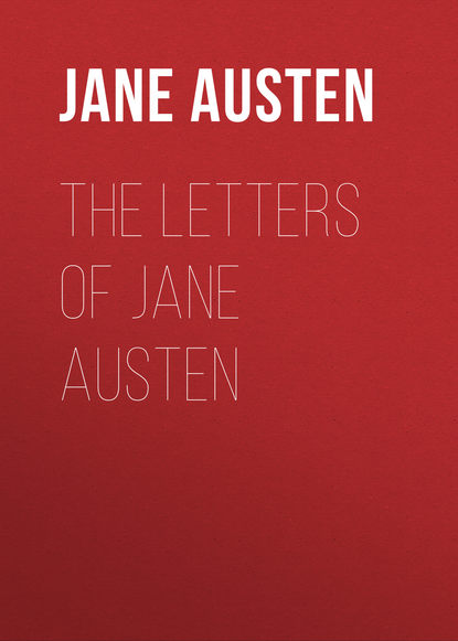 Джейн Остин The Letters of Jane Austen джейн остин juvenilia the cambridge edition of the works of jane austen