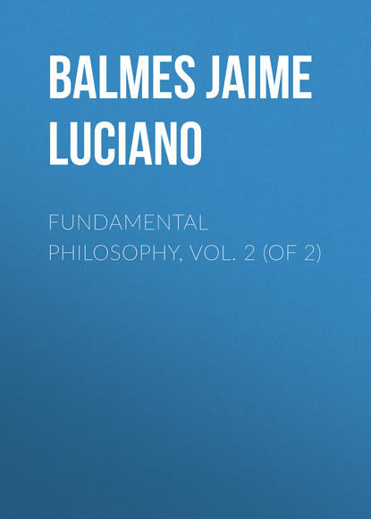 Balmes Jaime Luciano Fundamental Philosophy, Vol. 2 (of 2) недорого