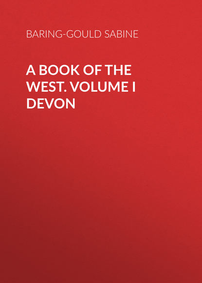 Baring-Gould Sabine A Book of the West. Volume I Devon s sabine baring gould the book of were wolves