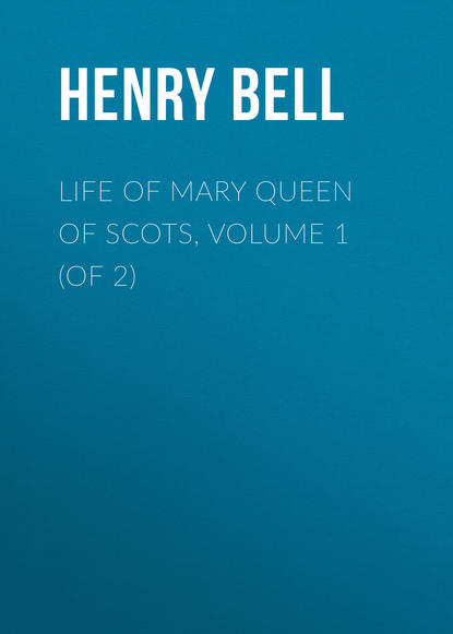 Bell Henry Glassford Life of Mary Queen of Scots, Volume 1 (of 2) printio футболка классическая две королевы mary queen of scots