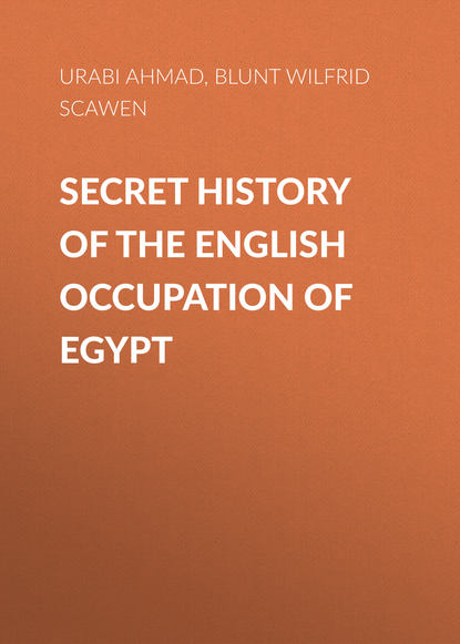 Blunt Wilfrid Scawen Secret History of the English Occupation of Egypt manly p hall secret history of america