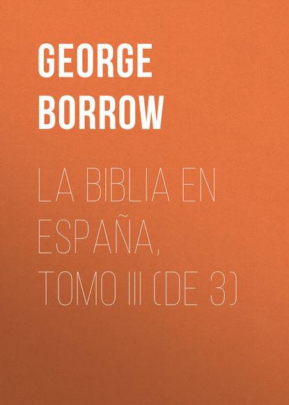 Borrow George La Biblia en España, Tomo III (de 3) недорого