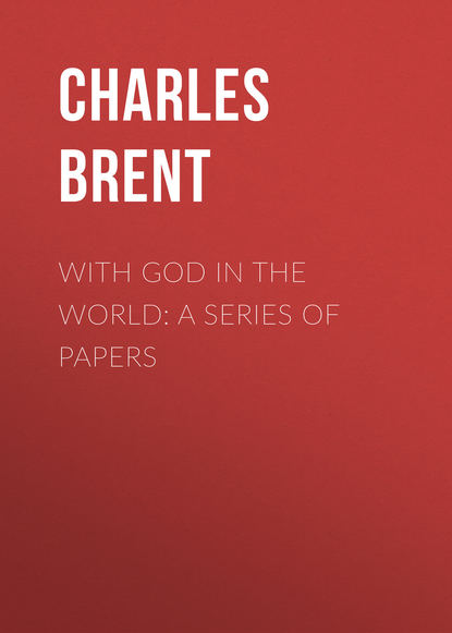 Фото - Brent Charles Henry With God in the World: A Series of Papers john brougham the bunsby papers second series irish echoes