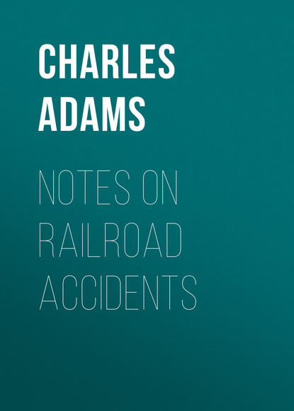 Adams Charles Francis Notes on Railroad Accidents keary charles francis the two lancrofts