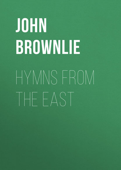 John Brownlie Hymns from the East b milgrove 12 hymns