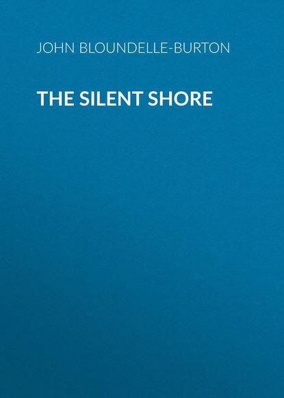 john bloundelle burton the sword of gideon John Bloundelle-Burton The Silent Shore