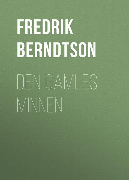 Berndtson Fredrik Den Gamles Minnen недорого