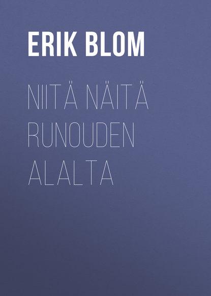 erik johan blom niitä näitä runouden alalta Erik Johan Blom Niitä näitä runouden alalta
