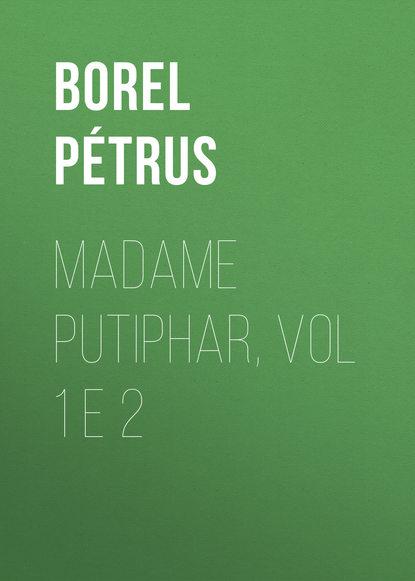 Фото - Borel Pétrus Madame Putiphar, vol 1 e 2 thomson smillie e madame butterflye
