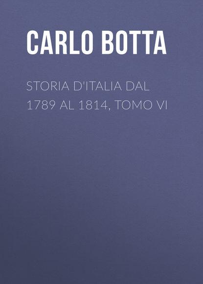 charles botta histoire d italie de 1789 a 1814 t 1 Botta Carlo Storia d'Italia dal 1789 al 1814, tomo VI