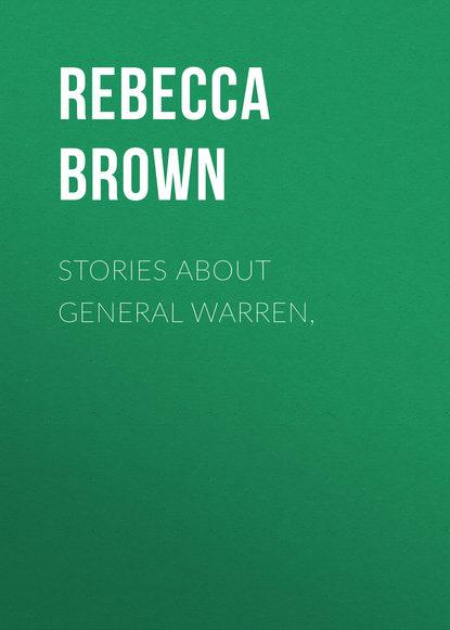 Фото - Brown Rebecca Warren Stories about General Warren, warren ss