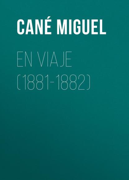 Фото - Cané Miguel En viaje (1881-1882) raquel cané nina