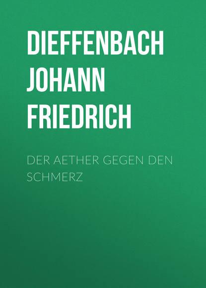 Dieffenbach Johann Friedrich Der Aether gegen den Schmerz рюкзак osprey aether 60