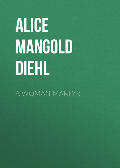 Alice Mangold Diehl A Woman Martyr каподастр alice a007d bk a