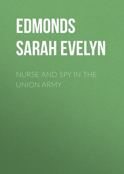 s emma e edmonds nurse and spy in the union army historical novel Edmonds Sarah Emma Evelyn Nurse and Spy in the Union Army