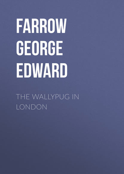 Farrow George Edward The Wallypug in London недорого