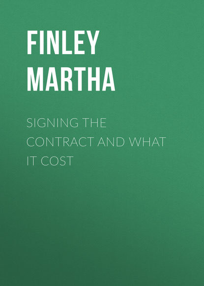 Фото - Finley Martha Signing the Contract and What it Cost finley martha elsie in the south
