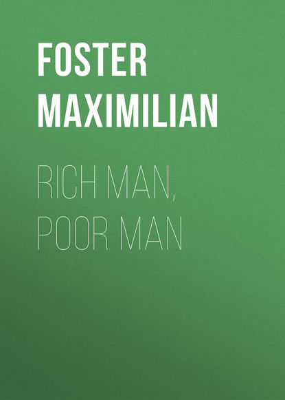 Foster Maximilian Rich Man, Poor Man недорого