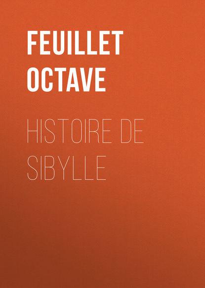 Feuillet Octave Histoire de Sibylle feuillet octave le roman d un jeune homme pauvre play