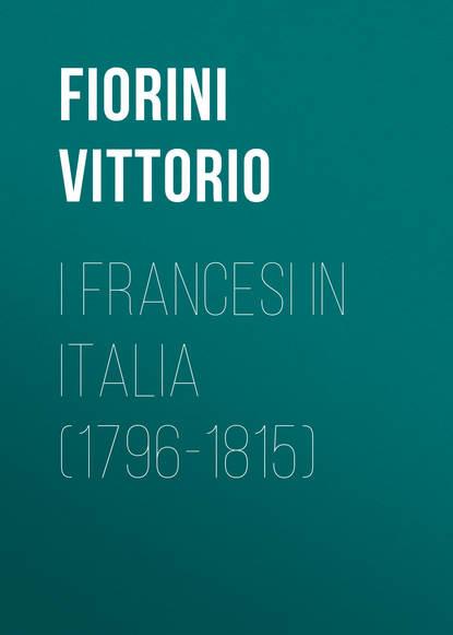 Fiorini Vittorio I Francesi in Italia (1796-1815) лоферы made in italia made in italia ma127awqum70