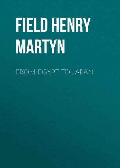 Field Henry Martyn From Egypt to Japan field henry martyn from egypt to japan
