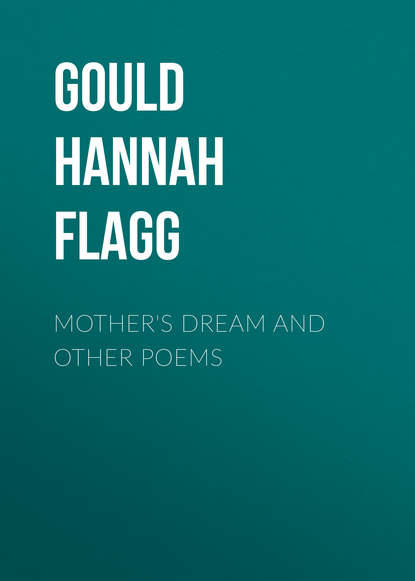 Gould Hannah Flagg Mother's Dream and Other Poems edwina stanton babcock greek wayfarers and other poems