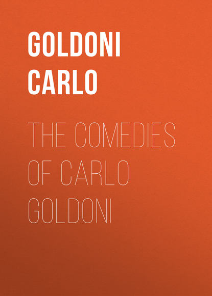 Goldoni Carlo The Comedies of Carlo Goldoni