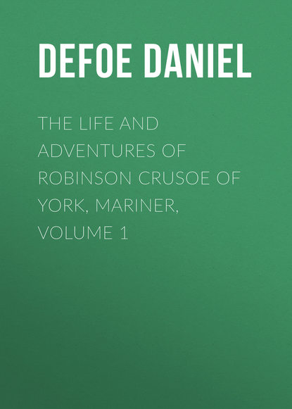 цена на Даниэль Дефо The Life and Adventures of Robinson Crusoe of York, Mariner, Volume 1