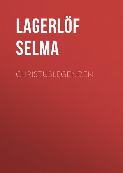 Фото - Lagerlöf Selma Christuslegenden selma lagerlöf en herrgårdssägen