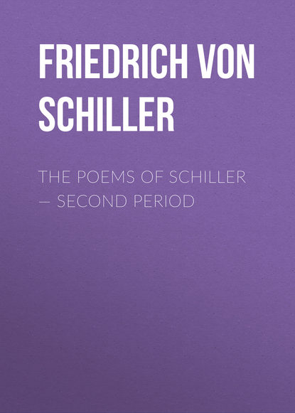 Фридрих Шиллер The Poems of Schiller – Second period недорого