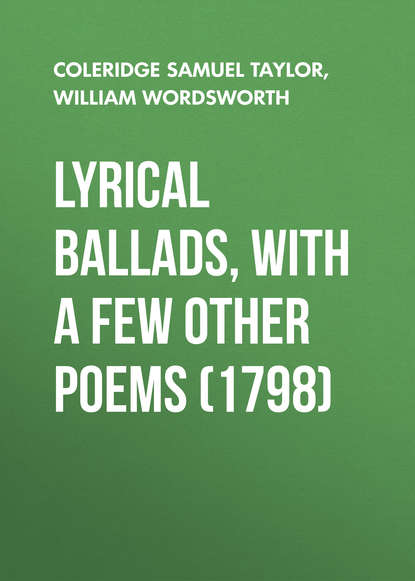 William Wordsworth Lyrical Ballads, With a Few Other Poems (1798) william wordsworth king arthur super pack