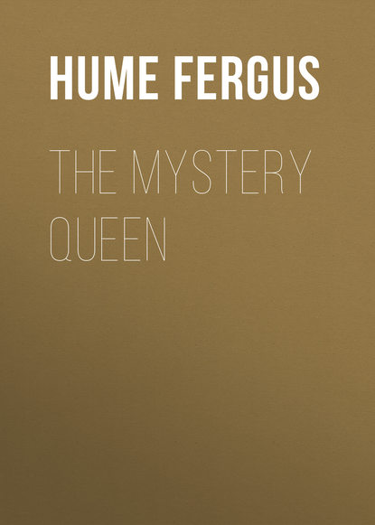 Hume Fergus The Mystery Queen fergus hume the green mummy