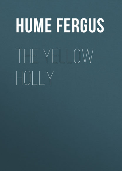 Hume Fergus The Yellow Holly fergus hume the green mummy