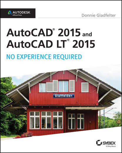 Donnie Gladfelter AutoCAD 2015 and AutoCAD LT 2015: No Experience Required. Autodesk Official Press autodesk autocad 1 год только