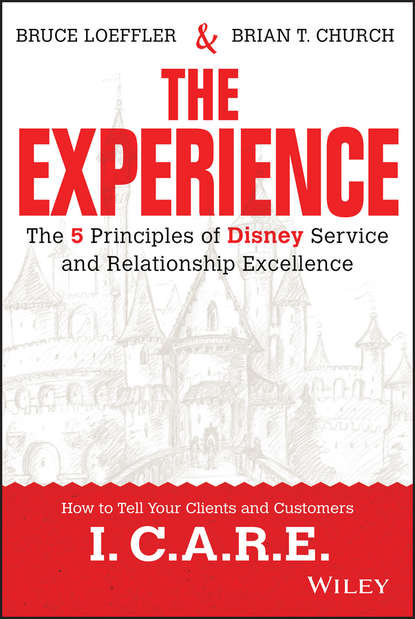 Фото - Bruce Loeffler The Experience. The 5 Principles of Disney Service and Relationship Excellence the unofficial guide® to walt disney