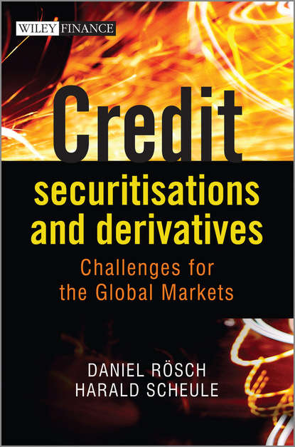 Daniel Rosch Credit Securitisations and Derivatives. Challenges for the Global Markets
