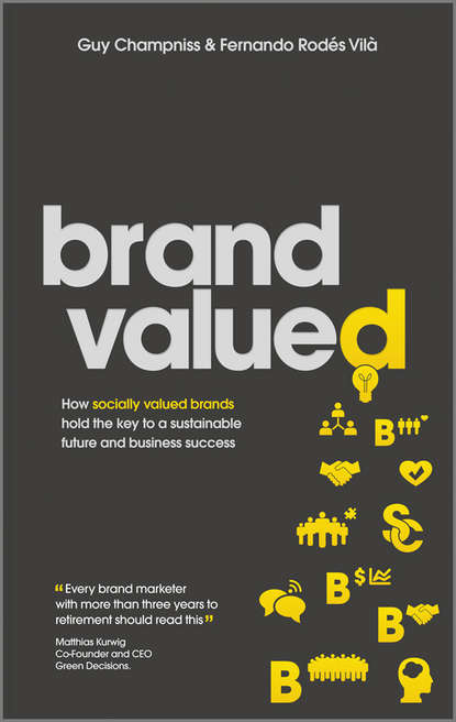 Фото - Guy Champniss Brand Valued. How socially valued brands hold the key to a sustainable future and business success kcae brand 2017 new high street wash to