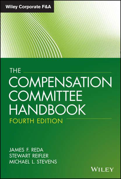 Stewart Reifler The Compensation Committee Handbook