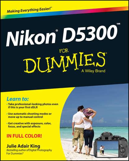 Julie Adair King Nikon D5300 For Dummies j thomas dennis nikon d5300 digital field guide