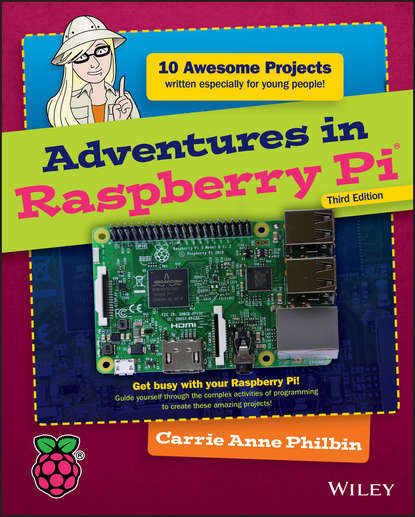 Carrie Philbin Anne Adventures in Raspberry Pi jason scotts raspberry pi the ultimate step by step raspberry pi user guide the updated version