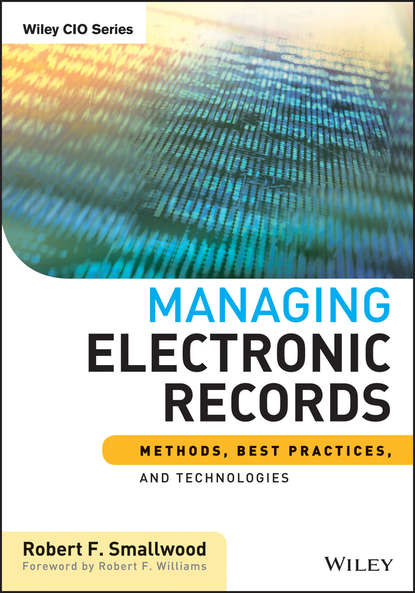 Robert F. Smallwood Managing Electronic Records. Methods, Best Practices, and Technologies william marsiglia nesbit sumerian records from drehem